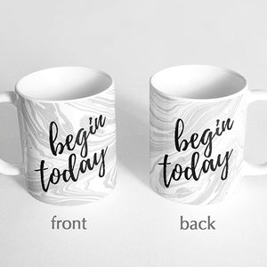 """Begin today"" Marble Mug"
