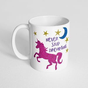 """Never stop dreaming"" Unicorn Mug"