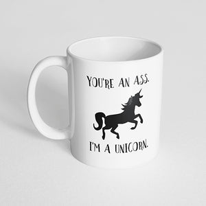 """You're an ass. I'm a unicorn."" Mug"