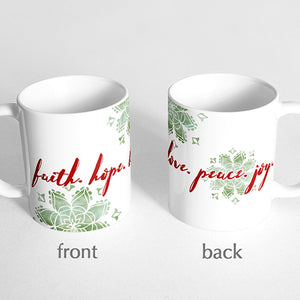 """Faith Hope Love Peace Joy"" Mug"