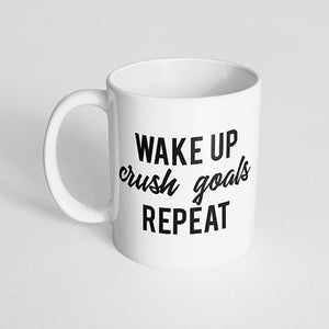 """Wake up, crush goals, repeat"" Mug"