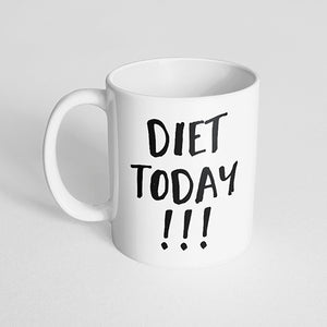 """Diet today!!!"" Mug"