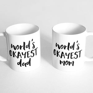 """World's okayest dad"" and ""World's okayest mom"" Couple Mugs"