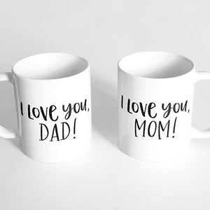 """I love you, dad!"" and ""I love you, mom!"" Couple Mugs"