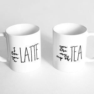 """I like you a latte"" and ""You are my cup of tea"" Couple Mugs"