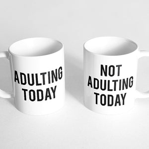 """Adulting Today"" and ""Not Adulting Today"" Couple Mugs"