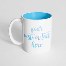 Your Custom Text on a Light Blue Innercolor Mug