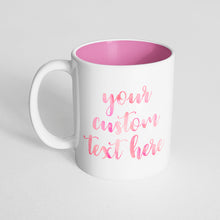 Your Custom Text on a Pink Innercolor Mug