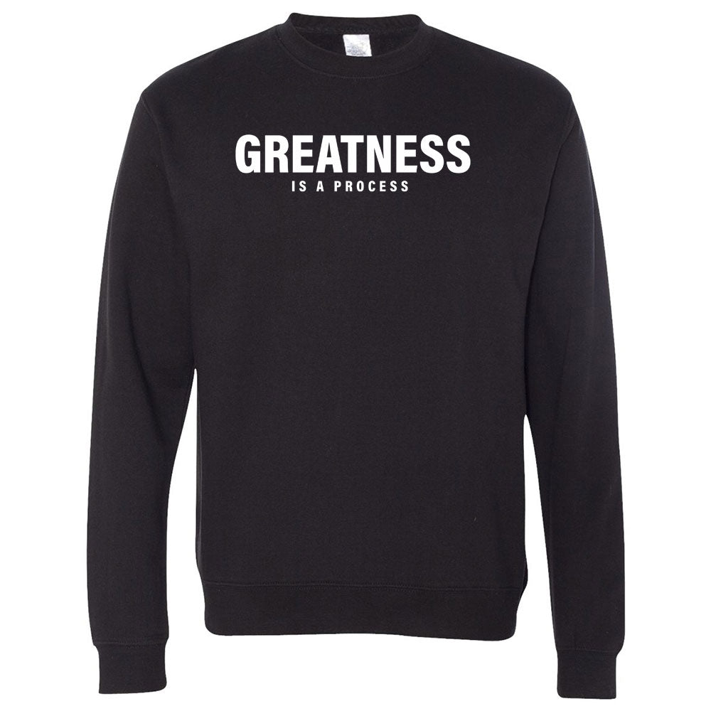Greatness Is A Process Crewneck Sweater - Work Smarter Lifestyle