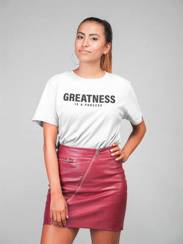 Greatness Is A Process Tee
