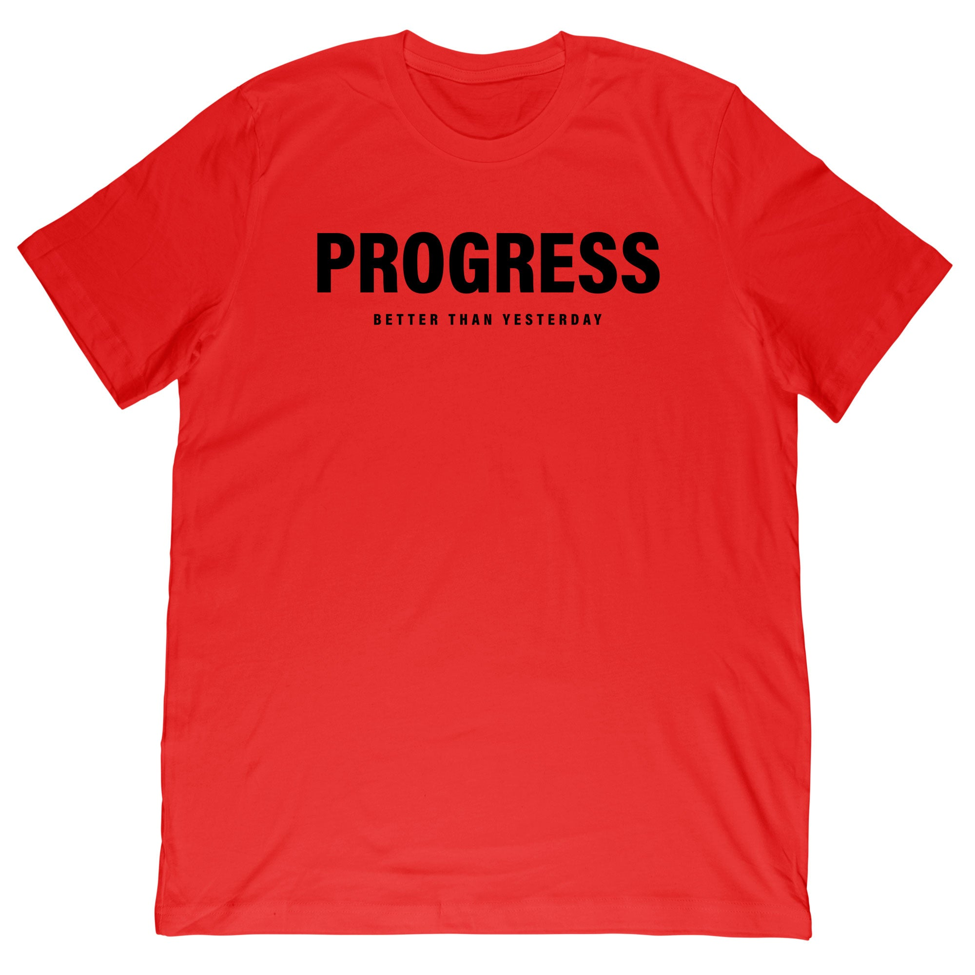 Progress Better Than Yesterday Tee