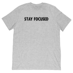 Stay Focused Fuzzy Tee