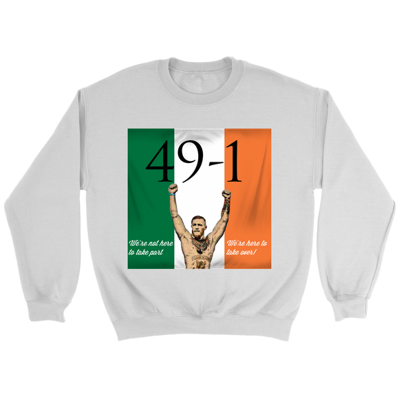 Conor Mcgregor 49-1 Sweater: We're not here to take part, we're here to take over - UNISEX - 9figures, T-shirt, teelaunch, 9figures
