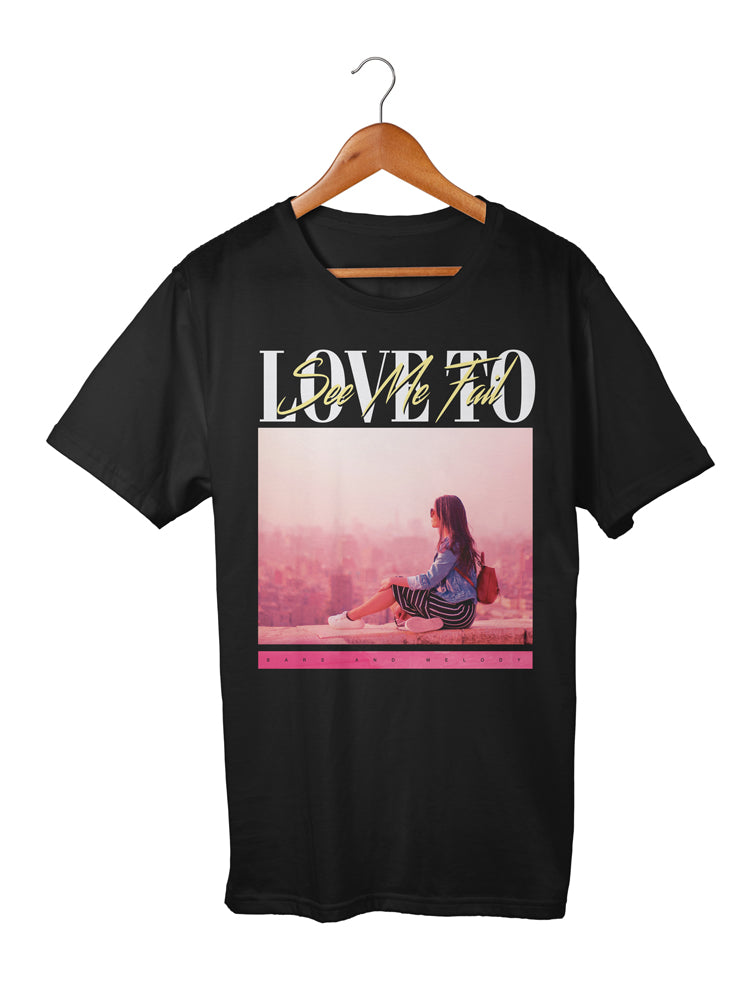 Love to See Me Fail T-shirt