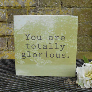 Green 'you are totally glorious' greetings card by Kate Tompsett