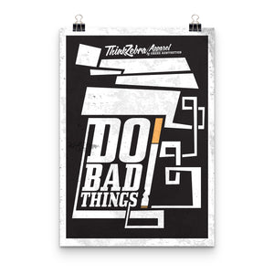 Do Bad Things Print