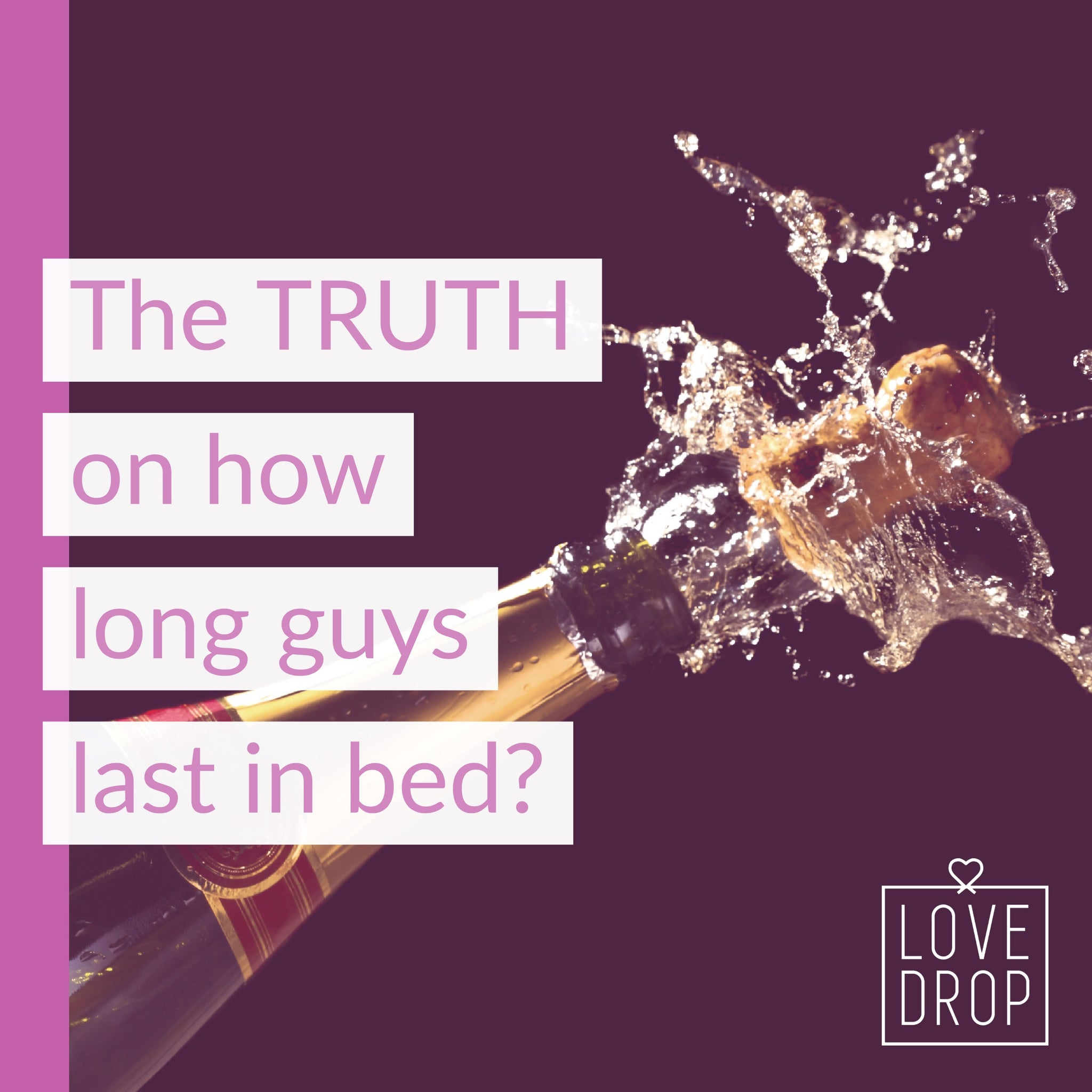 The TRUTH on how long guys last in bed?