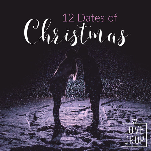 LoveDrop Life Blog | 12 Dates of Christmas | Sex Toy Subscription Box