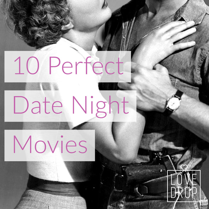 10 Perfect Date Night Movies