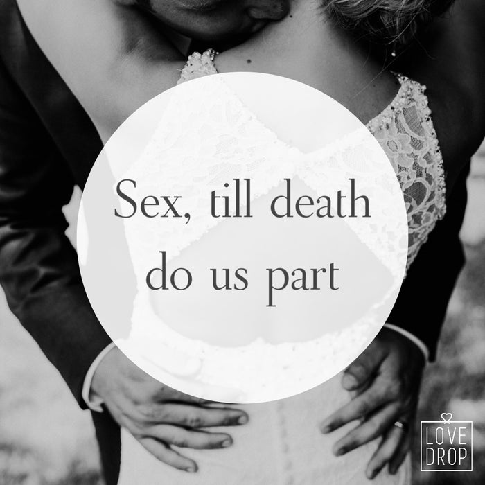 Sex - Till Death Do Us Part