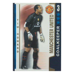 2004/05 Tim Howard Manchester United Shoot Out Trading Card