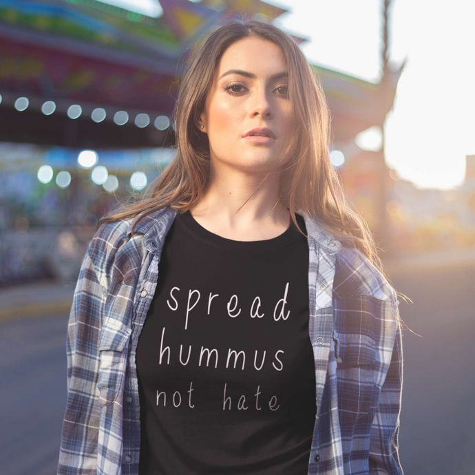 SPREAD HUMMUS NOT HATE - Women's Shirt