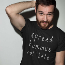SPREAD HUMMUS NOT HATE - Men's Shirt - Always Hungry Fashion