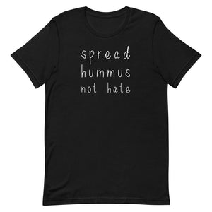 SPREAD HUMMUS NOT HATE - Women's Shirt - Always Hungry Fashion