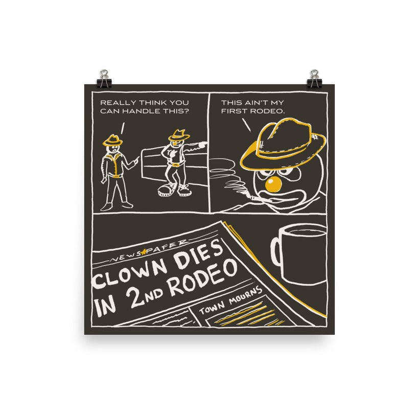 Clown: This ain't my first rodeo. Art Print
