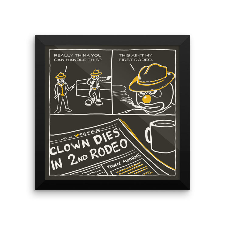 Clown: This ain't my first rodeo. Framed art print