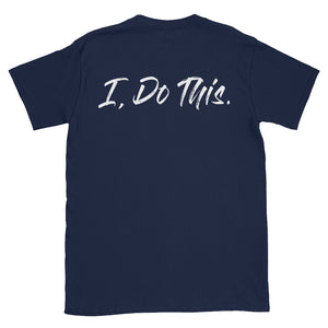 """I, DO THIS."" PU TEE"