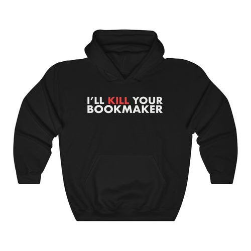 Kill Your Bookmaker Hoodie