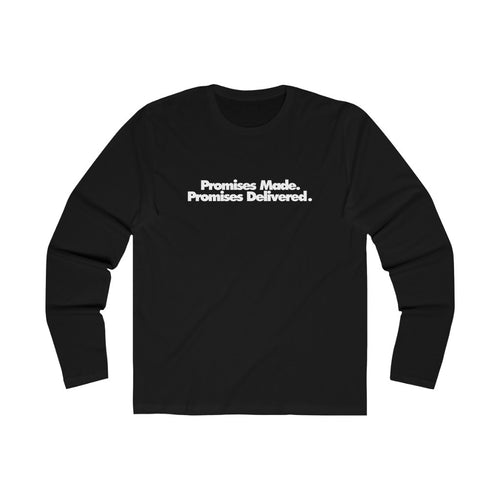 Promises Made Promises Delivered Long Sleeve