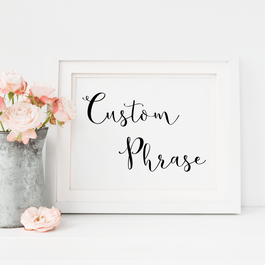Custom Phrase Wedding Sign