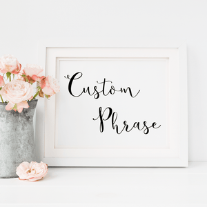 Personalized Wedding Sign - Custom Phrase Wedding Sign