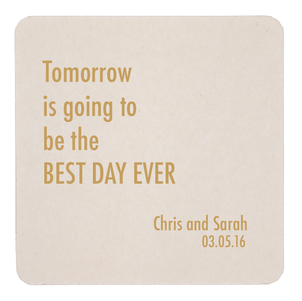Tomorrow is Going to Be The Best Day Ever Wedding Personalized Coasters