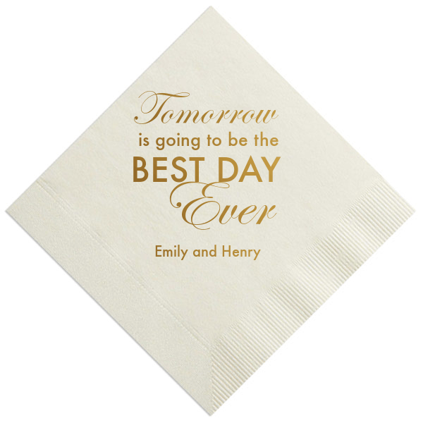 Tomorrow is going to be the Best Day Ever Rehearsal Dinner Napkins