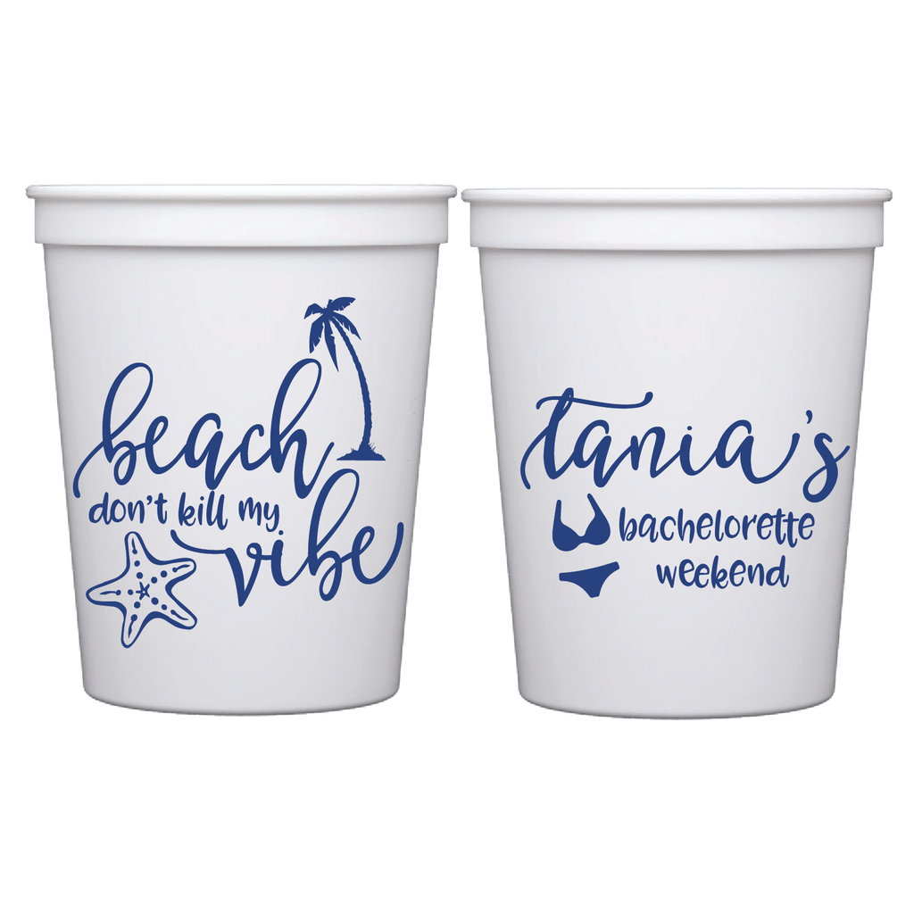 Beach Don't Kill My Vibe Bachelorette Party Weekend Cups