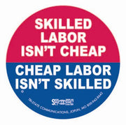 Skilled Labor, Cheap Labor Sticker