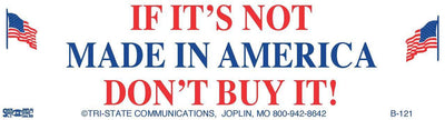 If Its Not Made In America... Bumper Sticker