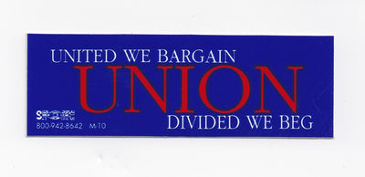 United We Bargain...Bumper Sticker #B126
