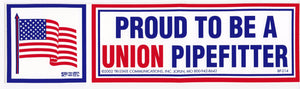 'Proud to be a Union Pipefitter' Bumper Sticker #BP214-PF