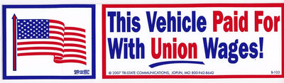 'This Vehicle Paid For With Union Wages!' Bumper Sticker #BP103