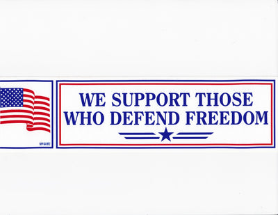 We Support those...Bumper Sticker #B113