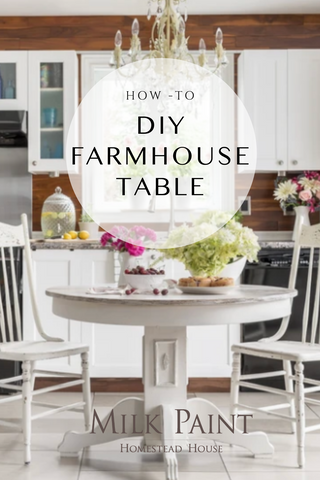 How to - DIY Farmhouse Table using Homestead House Milk Paint