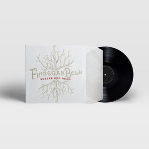 Finnegan Bell - Better Off Dead (Vinyl)