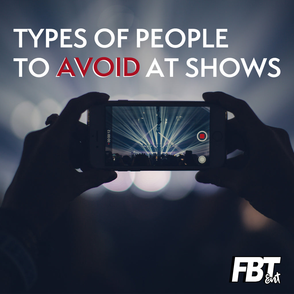 Types Of People To Avoid At Shows