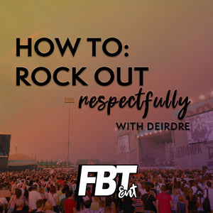 How To: Rock Out Respectfully