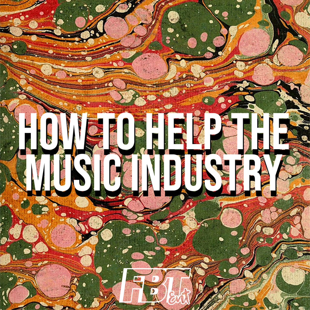 How To Help The Music Industry