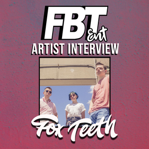 Artist Interview: Fox Teeth